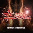 MY NAME IS ASTRONOMICAL/Astronomical (JAPAN)