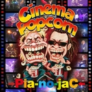 Cinema Popcorn/→Pia-no-jaC←