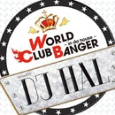 WORLD CLUB BANGER ~in da house~/DJ HAL