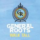 Walk Tall/GENERAL ROOTS
