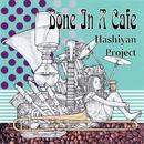 Bone In A Cafe/Hashiyan Project
