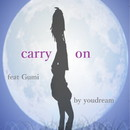 carry on feat.GUMI/youdream