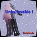 Unbelievable ! feat.GUMI/cavygonta