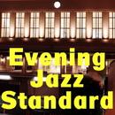 Evening Jazz Standard・・・黄昏に聴くジャズ/Various Artist