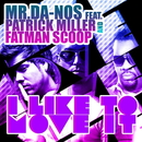 I Like To Move It (feat. Patrick Miller & Fatman Scoop)/Mr.Da-Nos