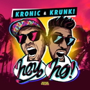 Hey Ho/Kronic & Krunk!
