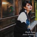 Dark Eyes/Anna Kolchina