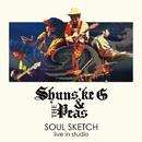 SOUL SKETCH/Shunske G & The Peas