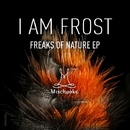 Freaks of Nature EP/I am Frost