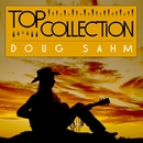 Top Collection: Doug Sahm/Doug Sahm