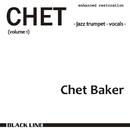 CHET volume 1/Chet Baker (jazz trumpet, vocals)