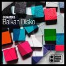 Diskoteka/Balkan Disko
