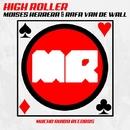 High Roller/Moises Herrera & Rafa Van De Wall
