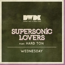 Wednesday/Supersonic Lovers feat. Hard Ton