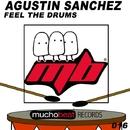 Feel The Drums/AGUSTIN SANCHEZ