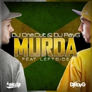 Murda/DJ One.Cut & DJ RayG feat. Leftside