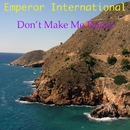 Don't Make Me Dance/Emperor International