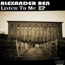 Listen To Me EP/Alexander Ben