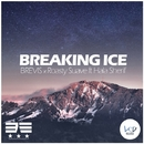 Breaking Ice/BREVIS & Roasty Suave feat. Hala Sherif