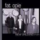 New Orleans/Fat Opie