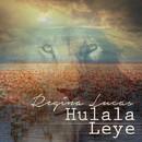 Hulala Leye/Regina Lucas
