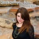 Soft Simple Kiss/Wesley Dillon