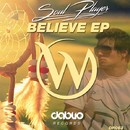 Believe Ep/Soul Player