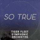 So True/Tiger Fleet Symphonic Orchestra