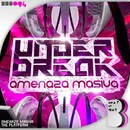 Amenaza Masiva/Under Break