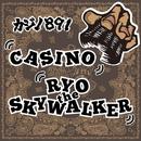 CASINO -Single/RYO the SKYWALKER