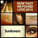 Now That We Found Love 2014/Sunloverz