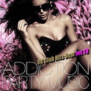 ADDICTION PARTY MUSIC vol.13 - パーティー中毒!最新UKクラブ・ヒット!/UK Club Hits Collective