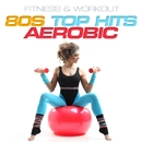 Fitness & Workout: 80s Top Hits Aerobic/Personal Trainer Mike