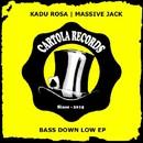 Bass Down Low/Kadu Rosa