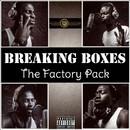 Breaking Boxes/The Factory Pack