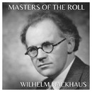 The Masters Of The Roll - Wilhelm Bachaus/Wilhelm Bachaus