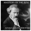 The Masters of the Roll - Ignace Jan Paderewski/Ignace Jan Paderewski