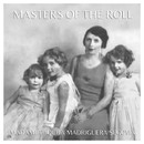 The Masters of the Roll – Madame Paquita Madriguera Segovia/Madame Paquita Madriguera Segovia