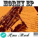 Horny EP/Russ Mack