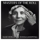 The Masters of the Roll – Dame Myra Hess and Wanda Landowska/Dame Myra Hess