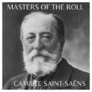 The Masters of the Roll – Camille Saint-Saëns/Camille Saint-Saëns