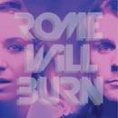 Rome Will Burn/Rome Will Burn