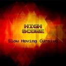 Slow Moving Cursive/HIGH SCORE