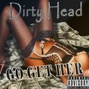 Go Get Her/Dirty Head