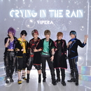 Crying in the rain/Vipera