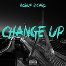 Change Up/Bishup Bicardi