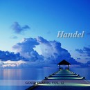 Händel - Good Classic, Vol. 12/George Frideric Handel
