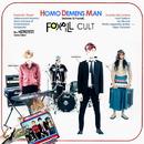 HOMO DEMENS MAN/FOXPILL CULT