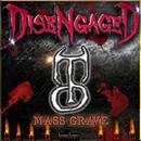 Mass Grave/Disengaged
