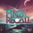 Final Recall (feat. Conor Byrne)/Billy Palk